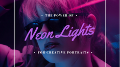 Step-by-Step guide on How to create stunning night portraits using street Neon Lights (Portrait Phot