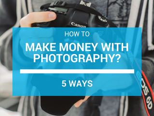 How to make money with photography? (5 ways)