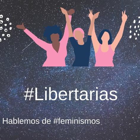 #Libertarias: radio para escucharnos, comprendernos y construir libertad