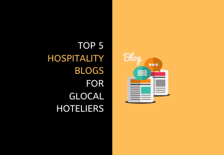 Top 5 Hospitality Blogs for Glocal Hoteliers!