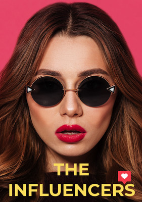 The Influencers - Dir. Mike Heslin