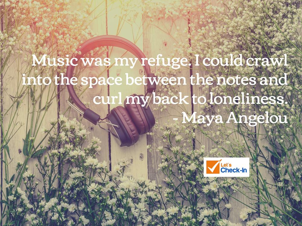 Musical Refuge - Maya Angelou