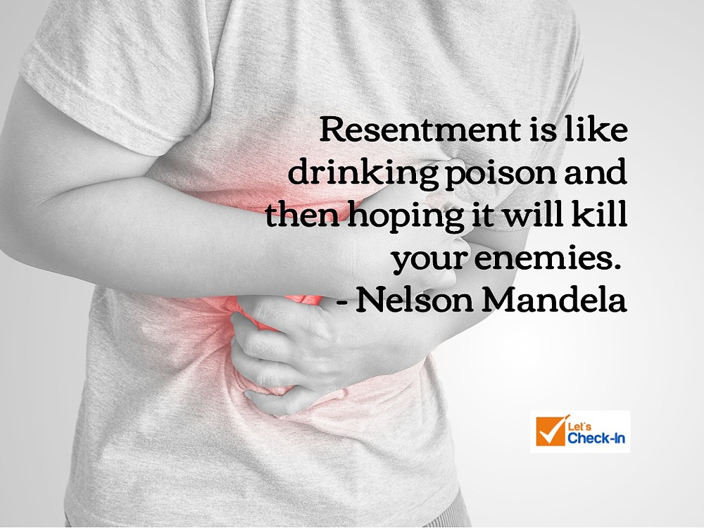 Festering Resentment Will Attack You on the Inside