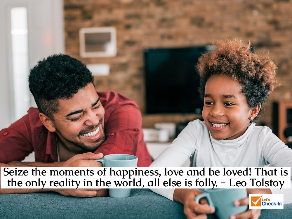 Seize the moments of happiness, love and be loved! That is the only reality in the world, all else is folly. - Leo Tolstoy | Image - iStock