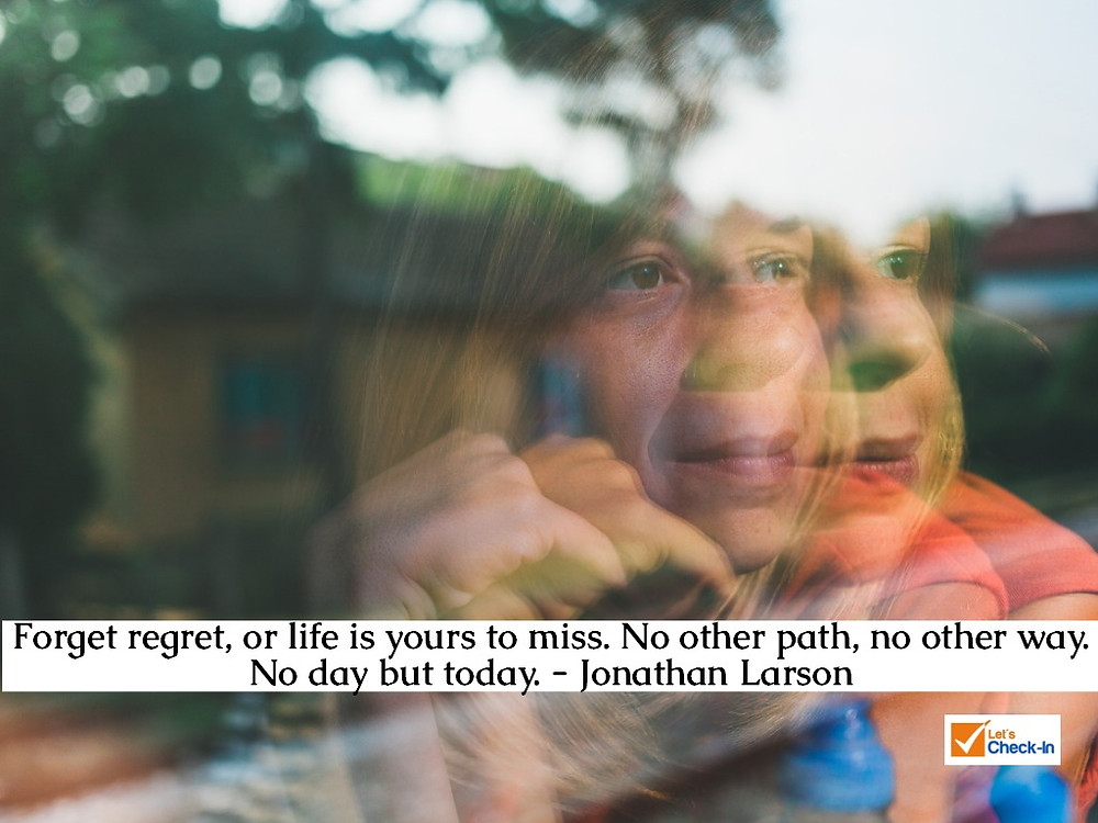 Forget regret, or life is yours to miss. No other path. no other way. No day but today. - Jonathan Larson | Image - iStock