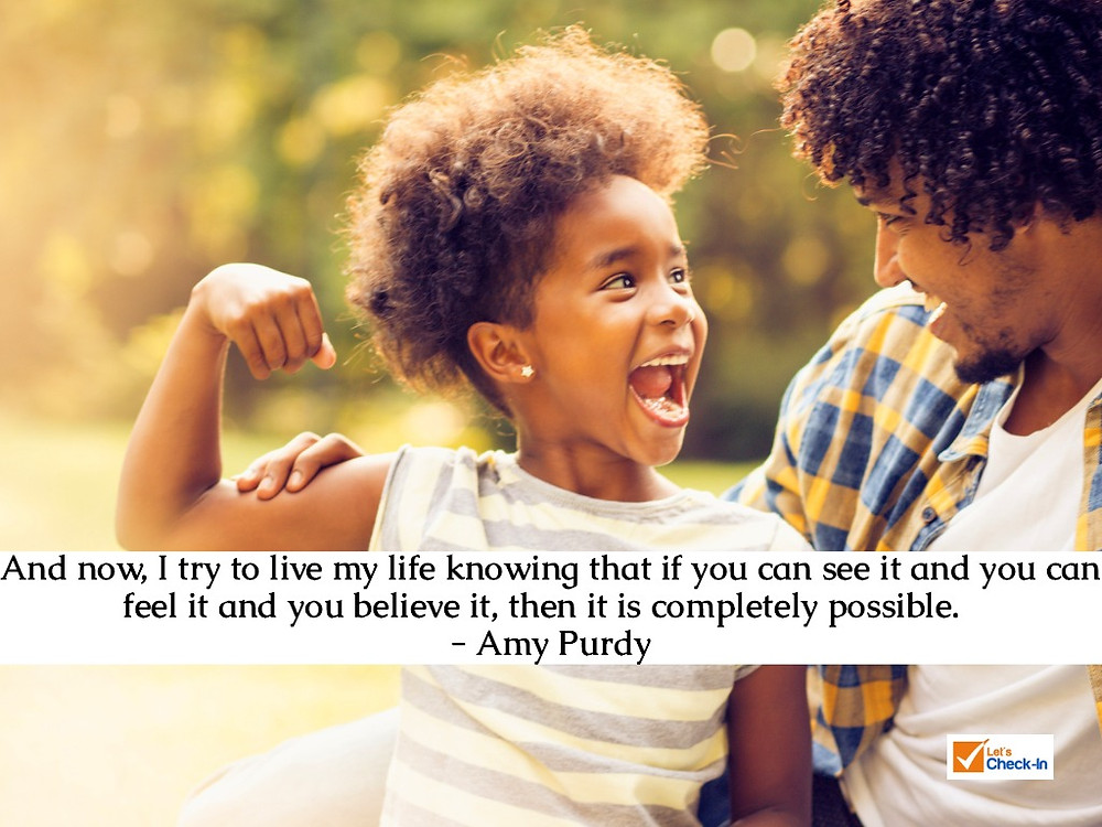 """And now, I try to live my life knowing that if you can see it and you can feel it and you believe it, then it is completely possible."" Amy Purdy 