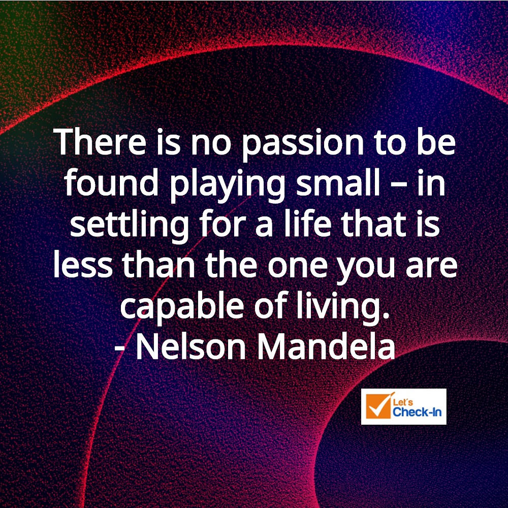 Live Big - Nelson Mandela