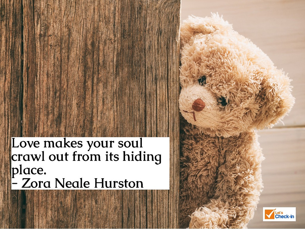 Love makes your soul crawl out from its hiding place. - Zora Neale Huston | Image - iStock