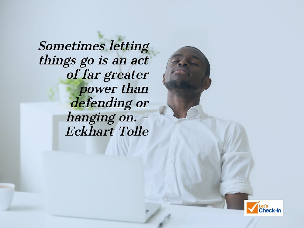 Sometimes letting things go is an act of far greater power than defending or hanging on. Eckhart Tolle