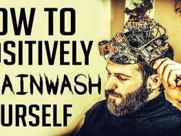 Positive brainwashing