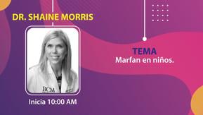 1° Plática: Dr. Shaine Morris. Marfan en niños.