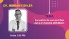 4° Plática: Dr. Jordan Thisler.  Cannabis de uso médico para el manejo del dolor.