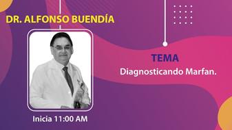 2° Plática: Dr. Alfonso Buendía. Diagnosticando Marfan