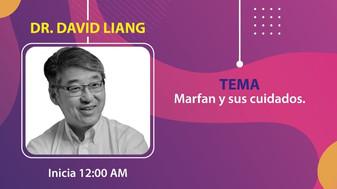 3° Plática: Dr. David Liang.  Marfan y sus cuidados.