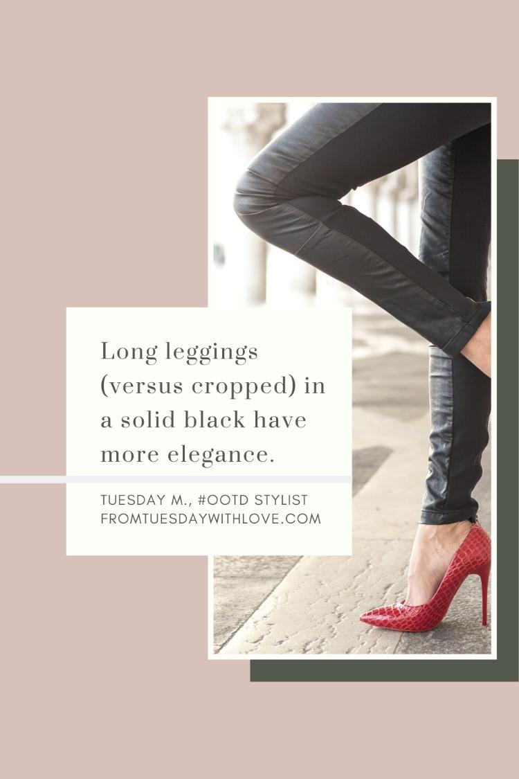 Elevate your leggings: choose a long, black pair
