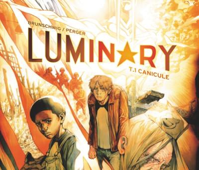 « Luminary » , Tome 1 – Canicule