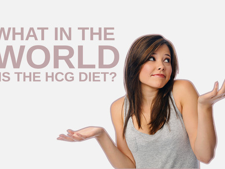 What In The World Is This HCG Diet?