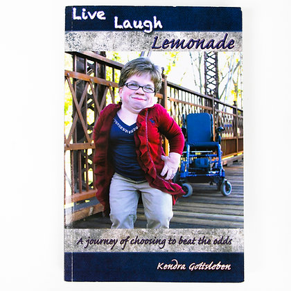 Live Laugh Lemonade: A Journey of Choosing to Beat the Odds