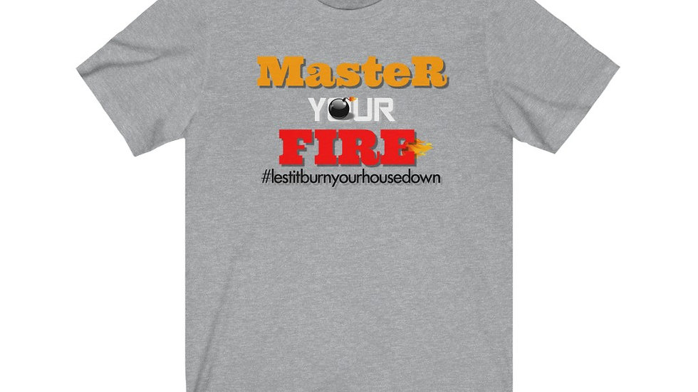 Unisex Jersey Short Sleeve Tee- Master your Fire IV