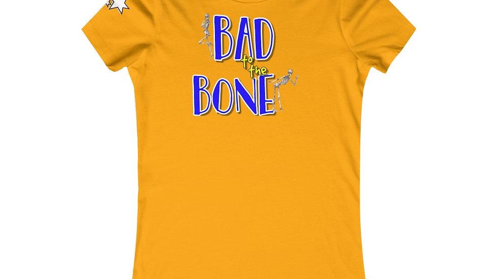 Women's Favorite Tee - Bad to the Bone