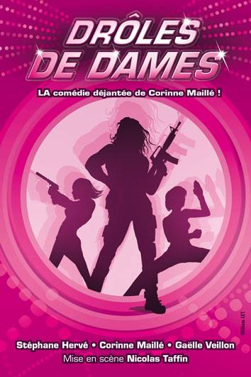 Conception de l'affiche_ William LET • _Drôles de dames LA comédie de Corinne Maillé!_, en Avignon c