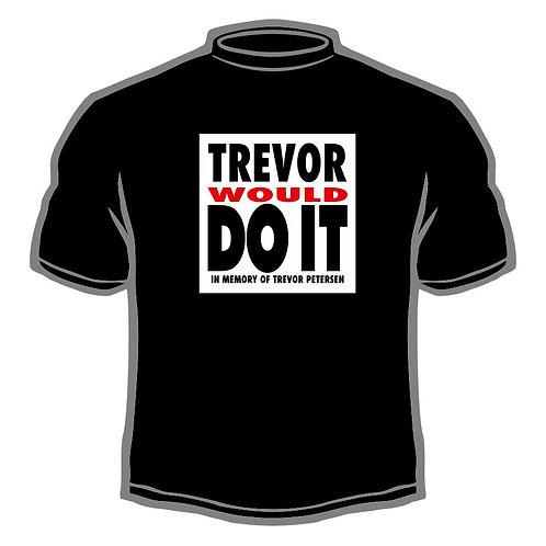 Trevor Would Do It