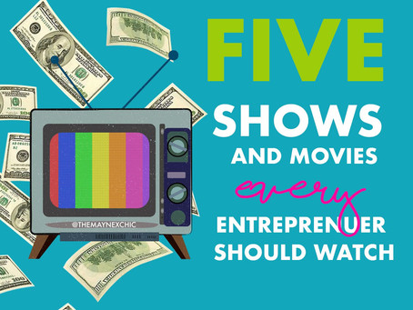 5 Shows and Movies Every Entrepreneur should watch!