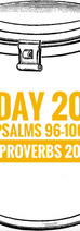 Day 20 Psalms 96 -100 + Proverbs 20