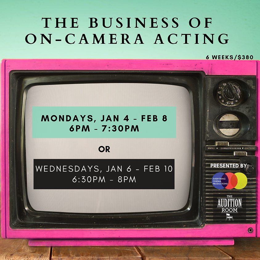 The Business of On-Camera Acting