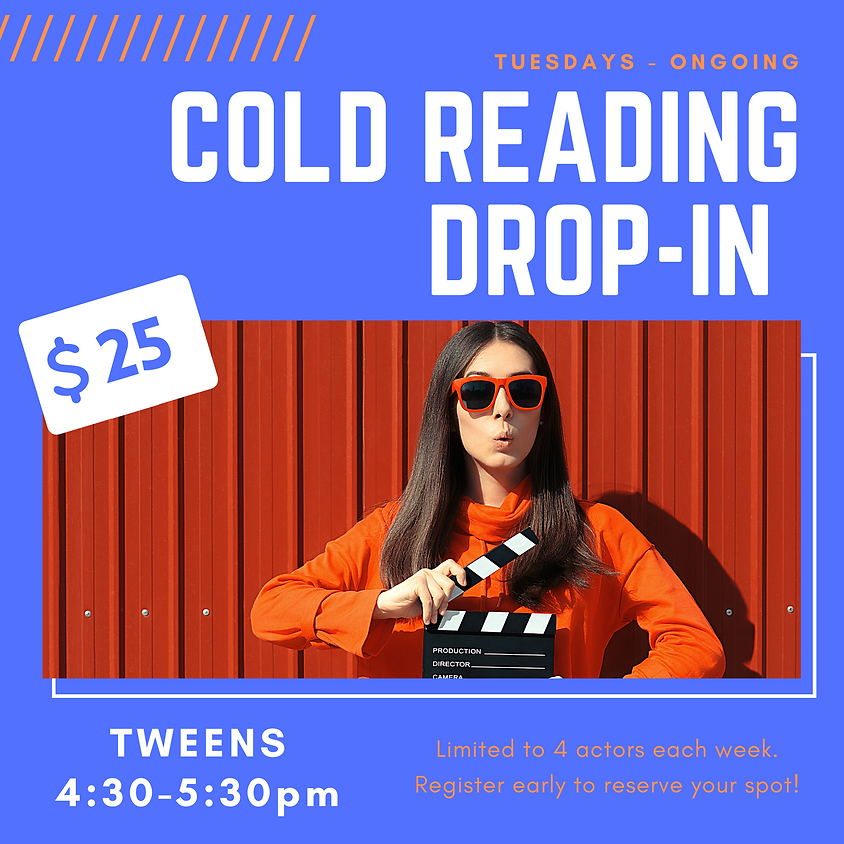 Tuesday Cold Reading - TWEENS Ages 9-12
