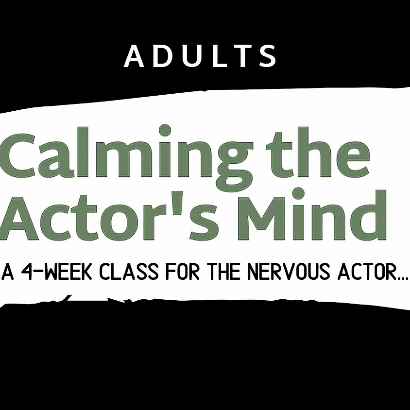ADULTS Calming the Actor's Mind