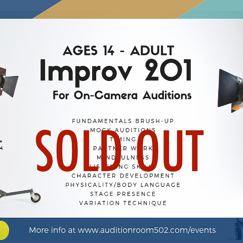 IMPROV 201: For On-Camera Auditions [Ages 14+]