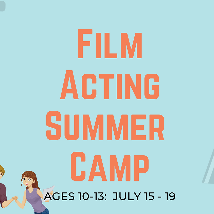 FILM ACTING SUMMER CAMP [AGES 10-13]