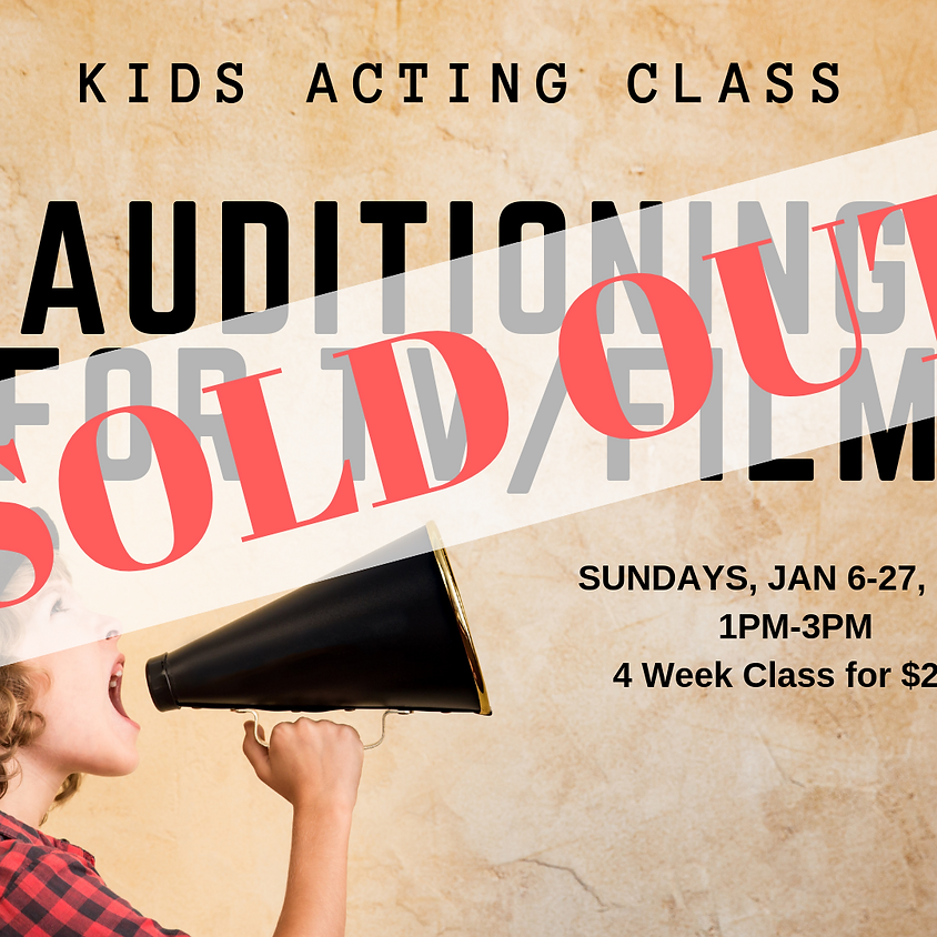 SOLD OUT! KIDS Auditioning for TV/Film Course