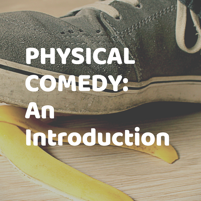 PHYSICAL COMEDY: An Introduction [AGES 9-13]
