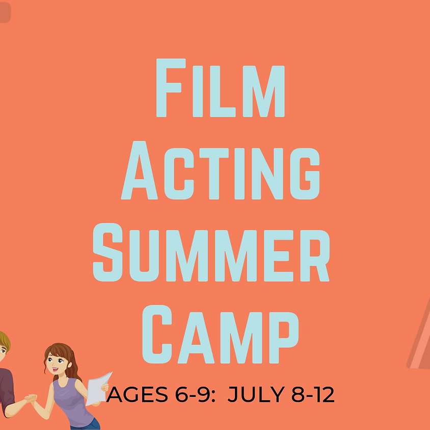 FILM ACTING SUMMER CAMP [AGES 6-9]