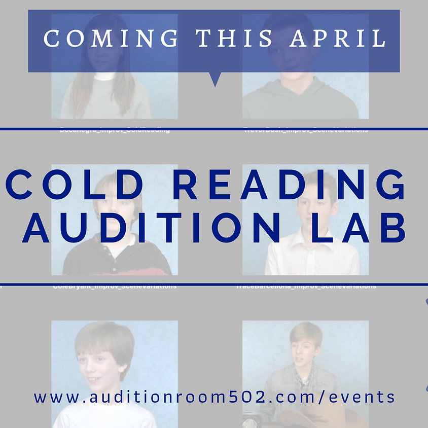 COLD READING AUDITION LAB: Ages 8 - 10
