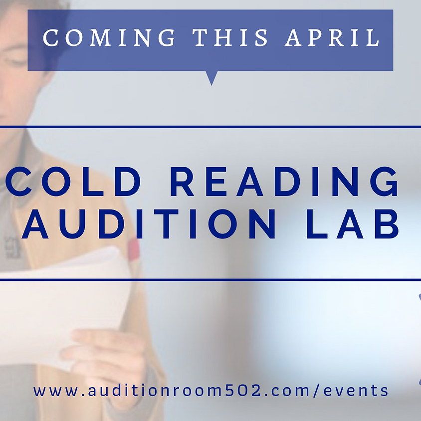 COLD READING AUDITION LAB: Ages 11 - 13