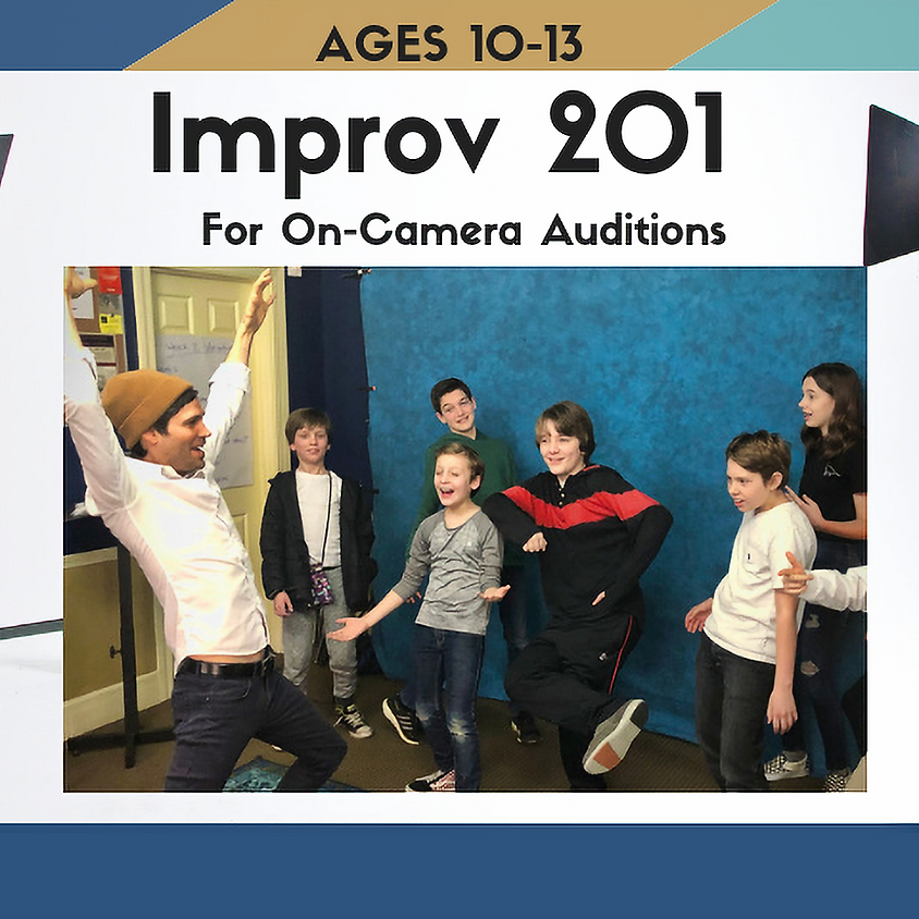 IMPROV 201: For On-Camera Auditions [Ages 10-13]