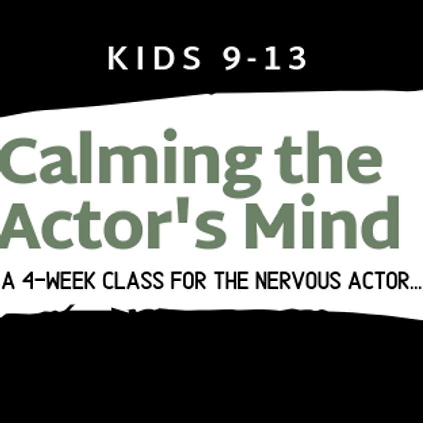 KIDS Calming the Actor's Mind