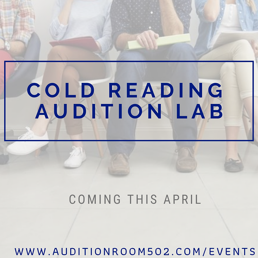 COLD READING AUDITION LAB: Ages 14 - Adult