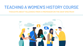 Teaching a Women's History Course — Thoughts about Yellowdig From a Professor on the Deaf Spectrum