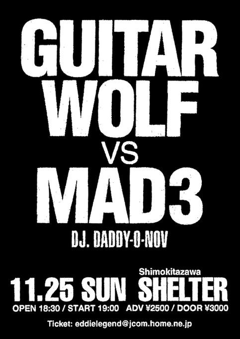 11/25(日)『GUITAR WOLF VS MAD3』下北沢SHELTER