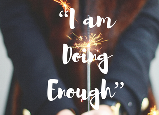 You are Doing More than Enough!