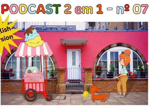 Podcast nº07 - Dessa vez em inglês...rsrs