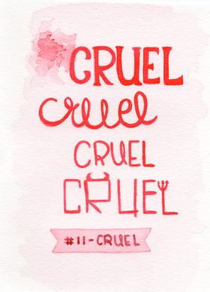 Dia 11 - Cruel (cruel)