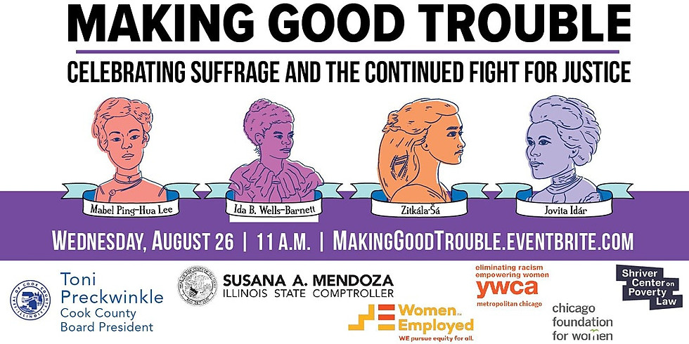 Making Good Trouble: Celebrating Suffrage & the Continued Fight for Justice