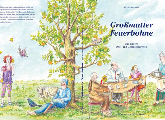 Grossmutter Feuerbohne und andere Obst- & Gemüsemärchen