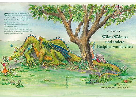 Wilma Walnuss und andere Heilpflanzenmärchen