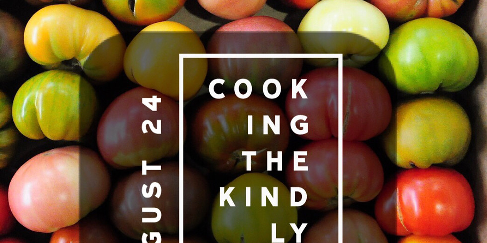 AUGUST 24: COOKING THE KINDLY WAY